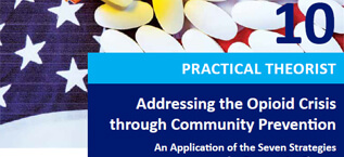 CADCA Practical Theorist 10 Addressing the Opioid Crisis