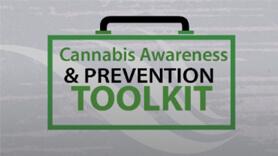 The Cannabis Marijuana Awareness & Prevention Toolkit